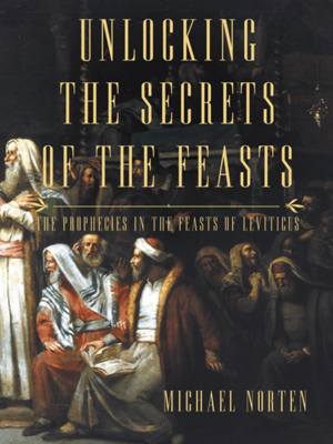 Unlocking the Secrets of the Feasts - Michael Norten pdf download