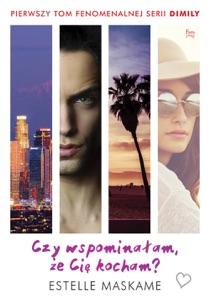 Czy wspominałam, że Cię kocham? Tom 1 - Estelle Maskame pdf download