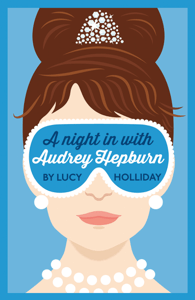 A Night In With Audrey Hepburn - Lucy Holliday pdf download