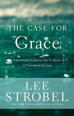 The Case for Grace - Lee Strobel pdf download