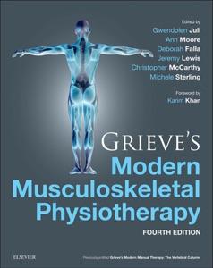 Grieve's Modern Musculoskeletal Physiotherapy - Gwendolen Jull, Ann Moore, Deborah Falla, Jeremy Lewis, Chris McCarthy & Michele Sterling pdf download