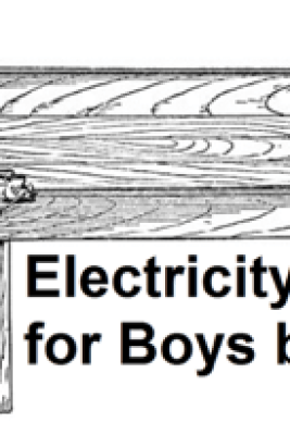 Electricity for Boys (1914), Illustrated - J. S. Zerbe