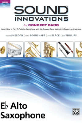 Sound Innovations for Concert Band: E-Flat Alto Saxophone, Book 1 - Robert Sheldon, Peter Boonshaft, Dave Black & Bob Phillips