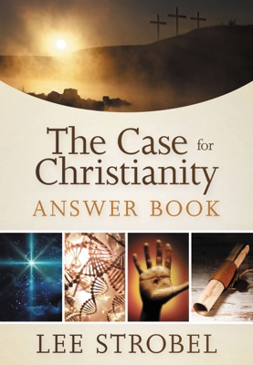 The Case for Christianity Answer Book - Lee Strobel pdf download