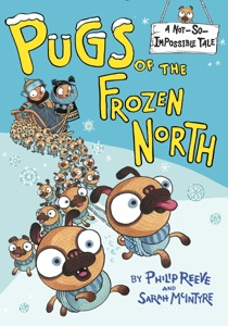 Pugs of the Frozen North - Philip Reeve & Sarah McIntyre pdf download