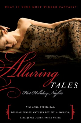 Alluring Tales: Hot Holiday Nights - Sylvia Day, Vivi Anna, Delilah Devlin, Cathryn Fox, Myla Jackson, Lisa Renee Jones & Sasha White pdf download