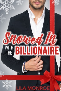 Snowed In with the Billionaire - Lila Monroe pdf download