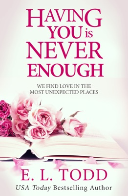Having You Is Never Enough (Forever and Ever #4) - E. L. Todd pdf download