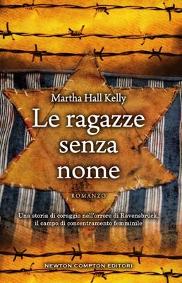 Le ragazze senza nome - Martha Hall Kelly pdf download