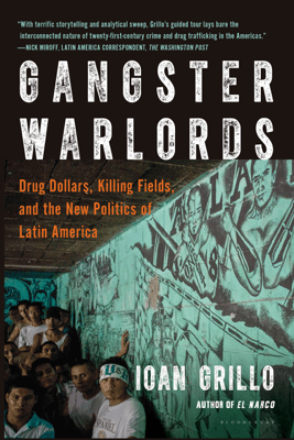 Gangster Warlords - Ioan Grillo