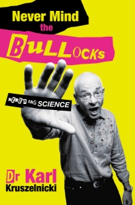 Never Mind the Bullocks, Here's the Science - Karl Kruszelnicki pdf download