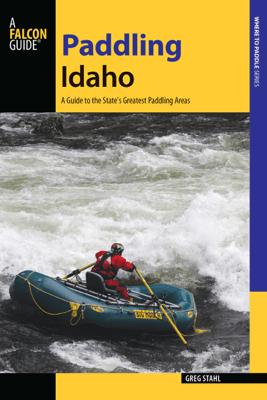 Paddling Idaho - Greg Stahl