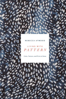 Living with Pattern - Rebecca Atwood