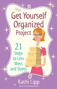 The Get Yourself Organized Project - Kathi Lipp pdf download