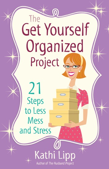 The Get Yourself Organized Project by Kathi Lipp PDF Download