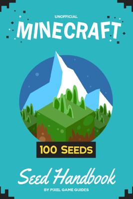 Minecraft Seed Handbook - Pixel Game Guides