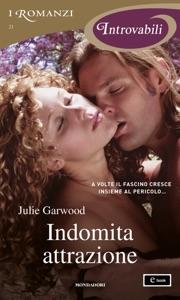 Indomita attrazione (I Romanzi Introvabili) - Julie Garwood pdf download