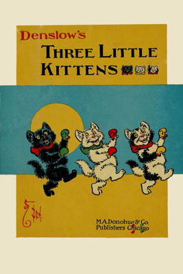 Denslow's Three Little Kittens - William Wallace Denslow & W. W. Denslow