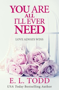 You Are All I'll Ever Need (Forever and Ever #3) - E. L. Todd pdf download