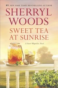 Sweet Tea at Sunrise - Sherryl Woods pdf download