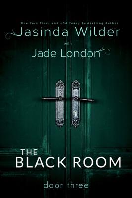 The Black Room: Door Three - Jasinda Wilder pdf download