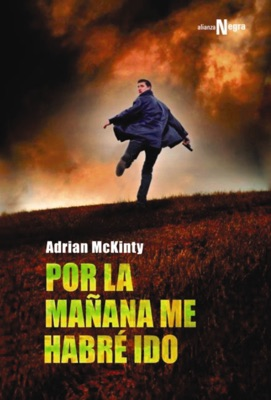 Por la mañana me habré ido - Adrian McKinty & Eduardo Hojman pdf download