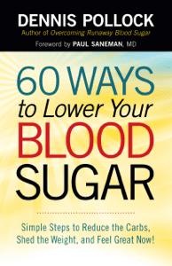 60 Ways to Lower Your Blood Sugar - Dennis Pollock pdf download