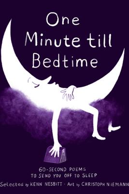 One Minute till Bedtime - Kenn Nesbitt & Christoph Niemann