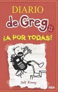 Diario De Greg 11. !A Por Todas! - Jeff Kinney pdf download