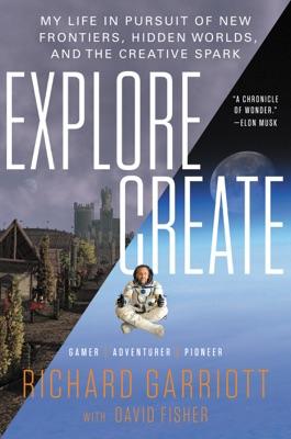 Explore/Create - Richard Garriott & David Fisher pdf download