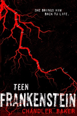 Teen Frankenstein: High School Horror - Chandler Baker pdf download