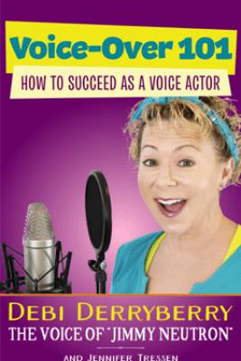 Voice-Over 101 - Debi Derryberry