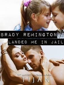 Brady Remington Landed Me in Jail - Tijan pdf download