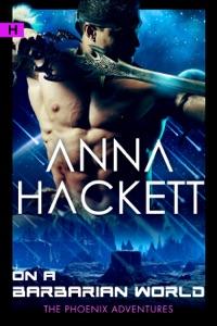 On a Barbarian World (Phoenix Adventures #8) - Anna Hackett pdf download