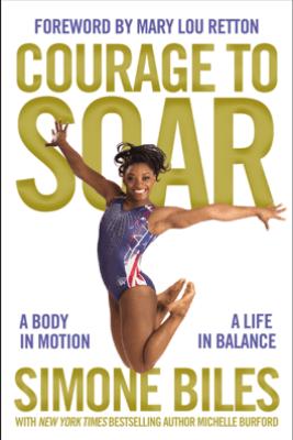 Courage to Soar  - Simone Biles
