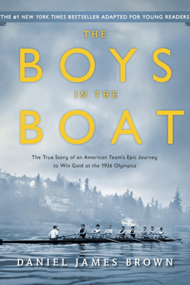 The Boys in the Boat (Young Readers Adaptation) - Daniel James Brown