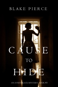 Cause to Hide (An Avery Black Mystery—Book 3) - Blake Pierce pdf download