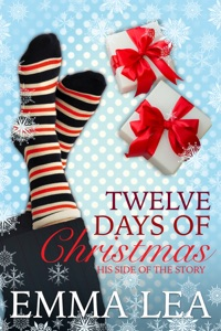 Twelve Days of Christmas, His Side of the Story - Emma Lea pdf download