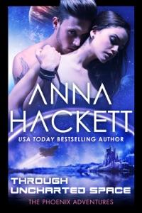Through Uncharted Space (Phoenix Adventures #10) - Anna Hackett pdf download