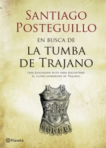 En busca de la tumba de Trajano - Santiago Posteguillo pdf download