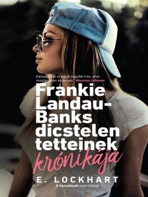 Frankie Landau-Banks dicstelen tetteinek krónikája - E. Lockhart pdf download