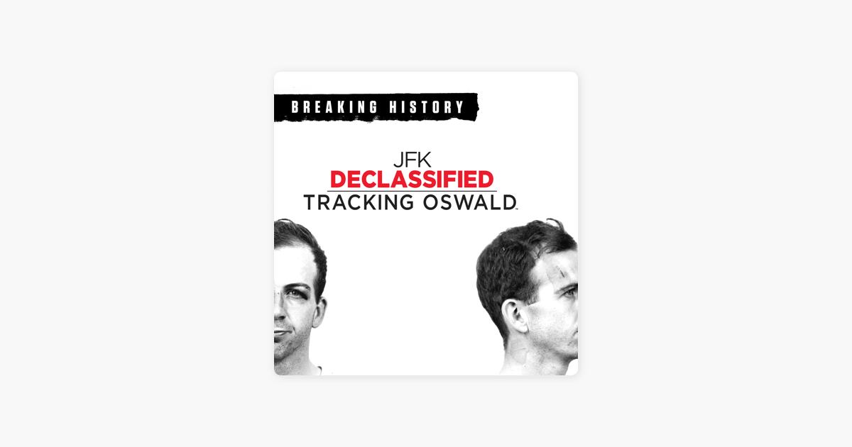 JFK Declassified: Tracking Oswald on iTunes