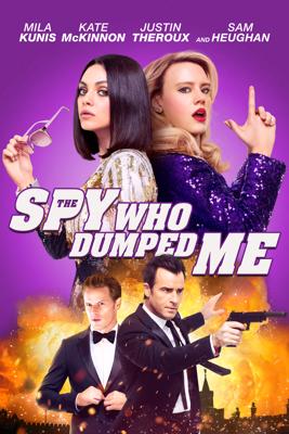 The Spy Who Dumped Me - Susanna Fogel
