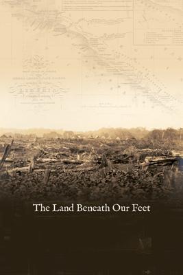 The Land Beneath Our Feet - Sarita Siegel & Gregg Mitman