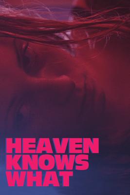 Heaven Knows What - Joshua Safdie & Benny Safdie
