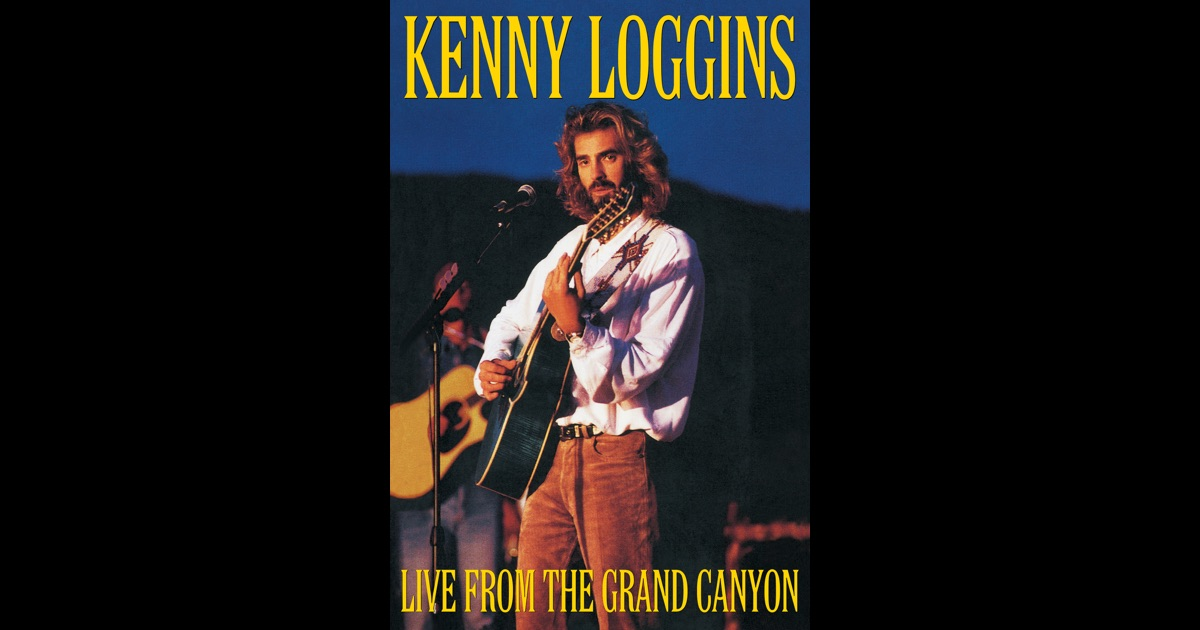 Kenny Loggins Live From The Grand Canyon On Itunes