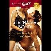 Stephanie Bond - She Did a Bad, Bad Thing (Unabridged)  artwork