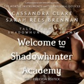 Cassandra Clare, Sarah Rees Brennan - Welcome to Shadowhunter Academy: Shadowhunter Academy, Book 1 (Unabridged)  artwork
