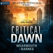 Darren Wearmouth, Colin F. Barnes - Critical Dawn: The Critical Series, Book 1 (Unabridged)  artwork