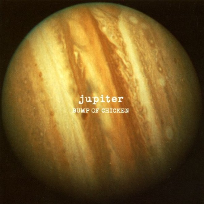 BUMP OF CHICKEN - Jupiter